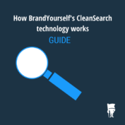 GUIDE: How BrandYourself's CleanSearch technology works
