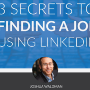 WEBINAR: 3 Secrets to Finding a Job Using LinkedIn Thursday 2/26 @ 2PM EST