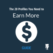 GUIDE: The 20 Profiles You Need to Earn More Money