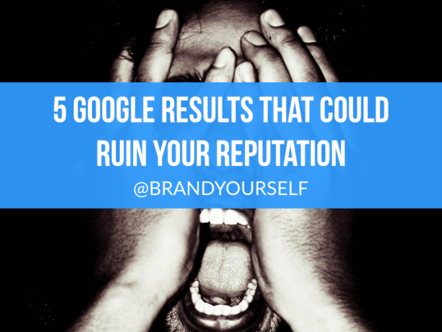 Slideshare - 5 google results that can ruin your reputation