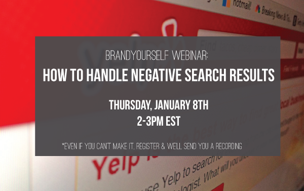 WEBINAR | How to Handle Negative Search Results – Thursday 1/8 at 2PM EST