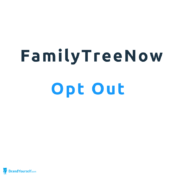 How To Opt Out Of FamilyTreeNow.com