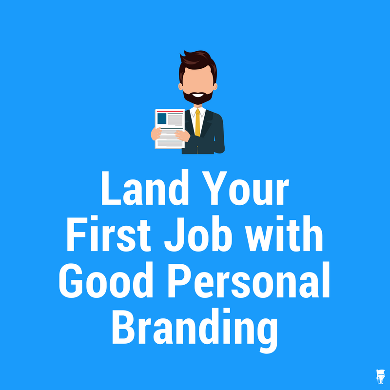 How to Land Your First Job with Good Personal Branding ...