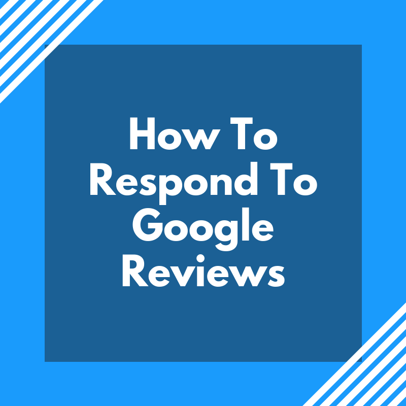 5 Tips On How To Respond To Google Reviews