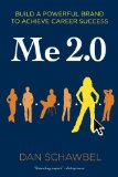 Help to Develop Your Personal Brand – Me 2.0 Released by Dan Schawbel