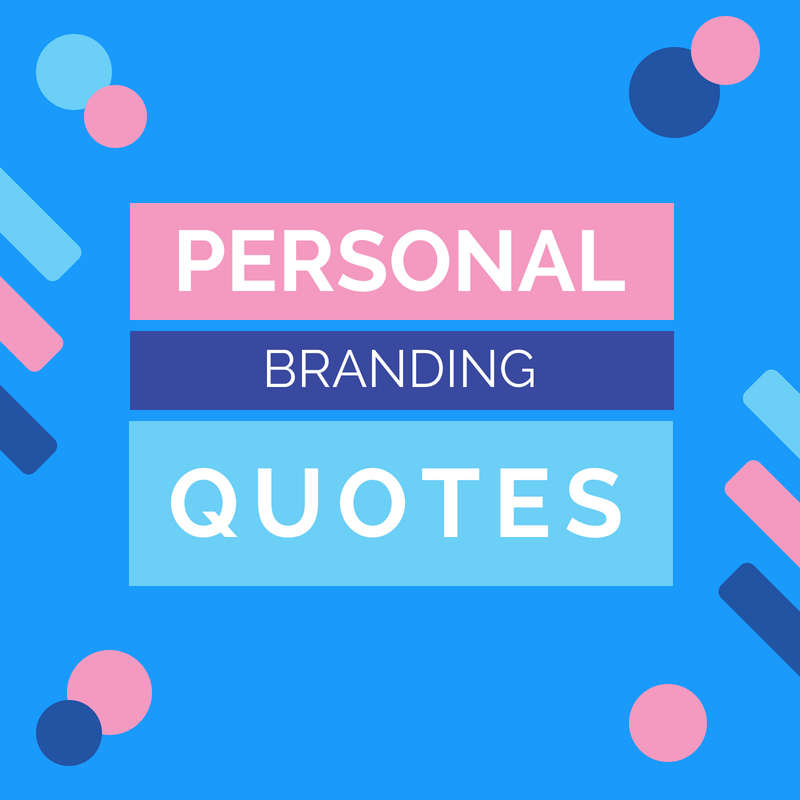 150844786d 51 Personal Branding Quotes: Powerful Advice You Can't Miss