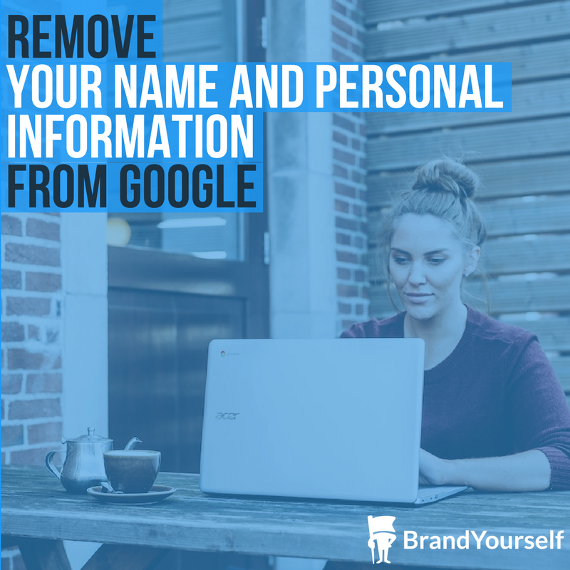 Remove Your Name And Personal Information From Google Search Results