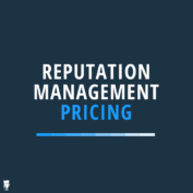Reputation Management Pricing & Costs: What You Should Know