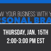 WEBINAR | Grow Your Business With Your Personal Brand: Thursday 1/15 at 2pm EST