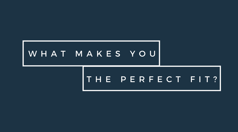 What motivates you can determine if you're the perfect fit or not.