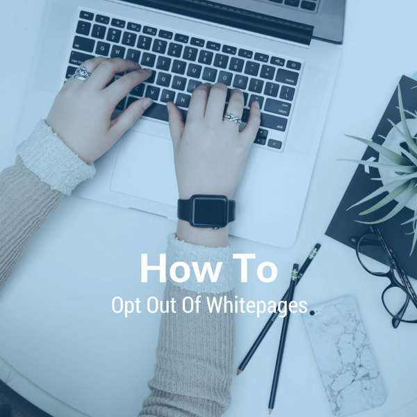 How To Opt Out And Remove Listings From Whitepages