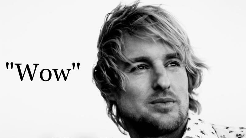Wow quote of Owen Wilson